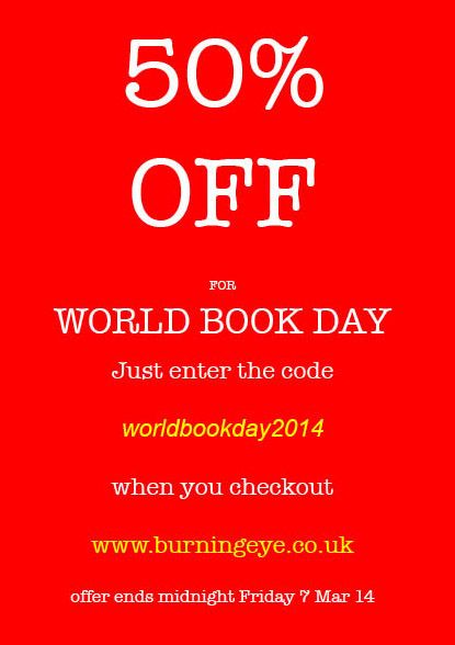 50% for World Book Day 2104 at the Burning Eye Bookstore